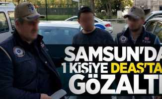 Samsun'da 1 kişiye DEAŞ'tan gözaltı