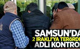 Samsun'da 2 Iraklı'ya terörden adli kontrol