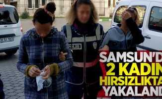 Samsun'da 2 kadın hırsızlıktan yakalandı