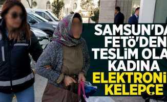 Samsun'da FETÖ'den teslim olan kadına elektronik kelepçe