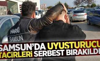 Samsun'da uyuşturucu tacirleri serbest bırakıldı!