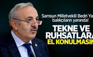 """Samsun Milletvekili Bedri Yaşar balıkçıların yanında! """"Tekne ve ruhsatlara el konulmasın"""""""