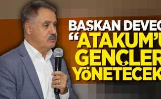 """Başkan Deveci: """"Atakum'u gençler yönetecek"""""""