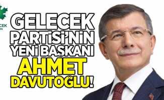 Gelecek Partisi'nin yeni başkanı Ahmet Davutoğlu!