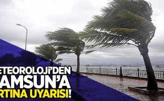 Meteoroloji'den Samsun'a fırtına uyarısı!