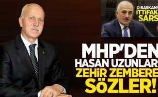 MHP'den Hasan Uzunlar'a zehir zemberek sözler