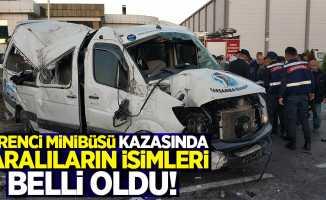 Öğrenci minibüsü kazasında yaralıların isimleri belli oldu!