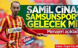 Şamil Samsunspor'a gelecek mi? Menajeri açıkladı