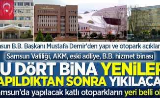 Samsun'da 4 bina yıkılıp yenisi yapılacak! Başkan Demir'den yapı ve otopark açıklaması