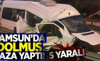 Samsun'da dolmuş kaza yaptı! 5 yaralı