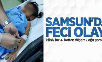 Samsun'da feci olay! Minik kız 4. kattan düşerek ağır yaralandı
