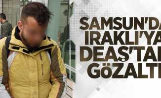 Samsun'da Iraklı'ya DEAŞ'tan gözaltı