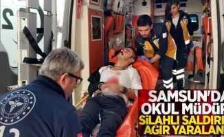 Samsun'da okul müdürü silahlı saldırıda ağır yaralandı
