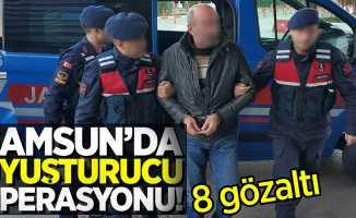 Samsun'da uyuşturucu operasyonu! 8 gözaltı