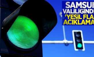 Samsun Valiliğinden 'yeşil flaş' açıklaması