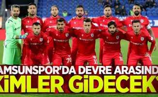 Samsunspor'da devre arasında kimler gidecek ?