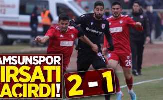 Samsunspor fırsatı kaçırdı! 2-1