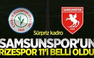 Samsunspor'un Rizespor 11'i belli oldu