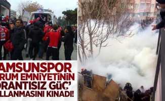 Samsunspor,Çorum emniyetinin 'Orantısız Güç'kullanmasını kınadı