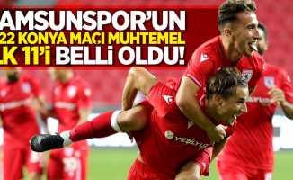 Samsunspor'un 1922 Konya maçı muhtemel  ilk 11'i belli oldu!