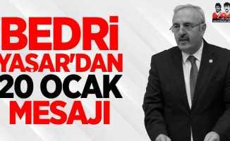 Bedri Yaşar'dan 20 Ocak mesajı