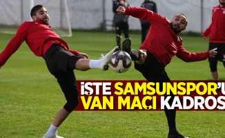 İşte Samsunspor'un  Van maçı kadrosu
