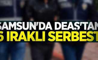 Samsun'da DEAŞ'tan 6 Iraklı serbest