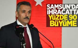 Samsun'da ihracatta yüzde 90 büyüme
