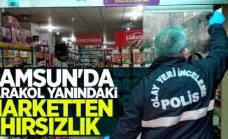 Samsun'da karakol yanındaki marketten hırsızlık