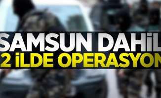 Samsun dahil 12 ilde operasyon: 14 gözaltı