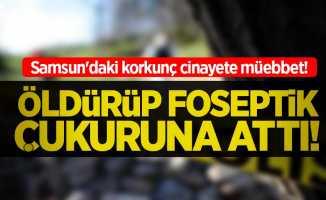 Samsun'daki korkunç cinayete müebbet!