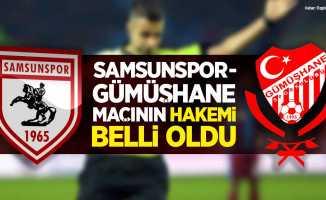Samsunspor - Gümüşhane  Maçının Hakemi Belli Oldu