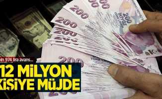 12 milyon kişiye müjde geldi: 6 bin 974 lira avans ödemesi yapılacak