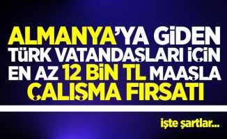 Almanya'ya giden Türk vatandaşları için 12 bin tl maaşla çalışma fırsatı