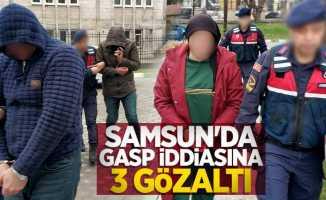Samsun'da gasp iddiasına 3 gözaltı