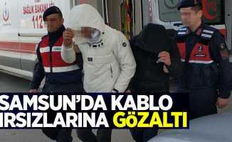 Samsun'da kablo hırsızlarına gözaltı