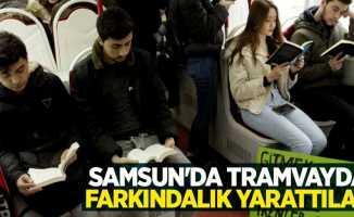 Samsun'da tramvayda farkındalık yarattılar