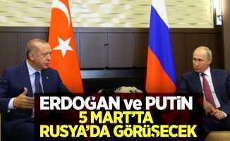 Erdoğan ve Putin 5 Mart'ta Rusya'da görüşecek