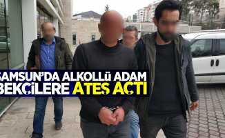 Samsun'da alkollü adam bekçilere ateş açtı