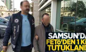 Samsun'da FETÖ'den 1 kişi tutuklandı