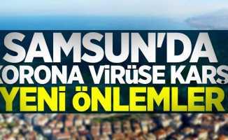 Samsun'da korona virüse karşı yeni önlemler