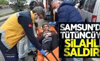 Samsun'da tütüncüye silahlı saldırı