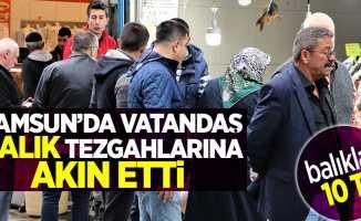 Samsun'da vatandaş balık tezgahlarına akın etti