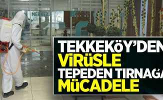 Tekkeköy'den virüsle mücadele