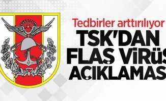TSK'dan flaş virüs açıklaması! Tedbirler arttırıldı