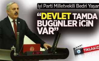 """İYİ Parti Samsun Milletvekili Bedri Yaşar """"Devlet tamda bugünler için var"""""""