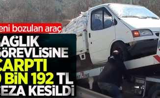 Sağlık görevlisine çarpan şoföre 9 bin 192 TL ceza!