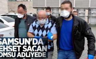 Samsun'da dehşet saçan komşu adliyede