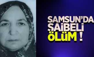 Samsun'da şaibeli ölüm