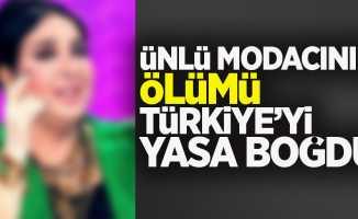 Ünlü modacının ölümü Türkiye'yi yasa boğdu
